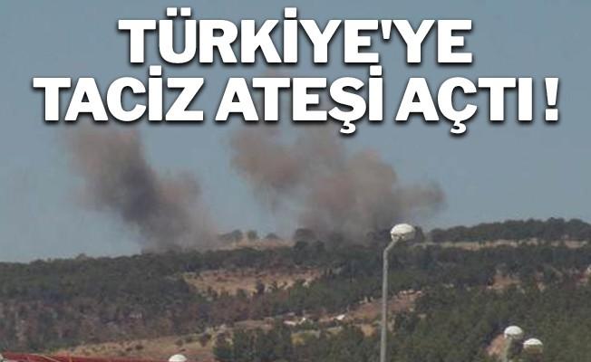 Türkiye`ye taciz ateşi açtı !