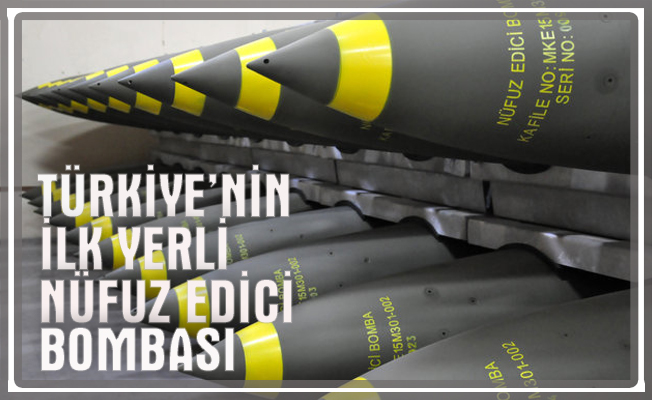 Türkiye'nin İlk Yerli Nüfuz Edici Bombası