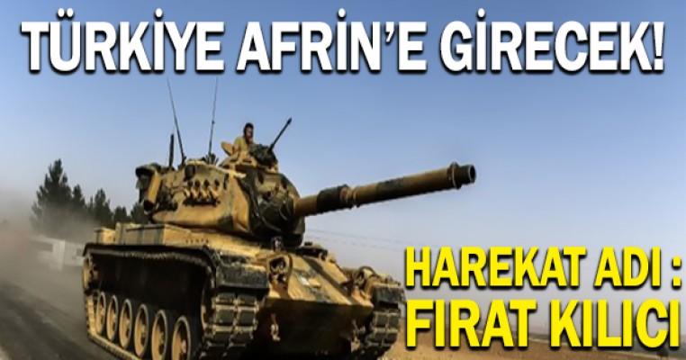 `Türkiye, PYD`nin konuşlandığı Afrin`e girecek`