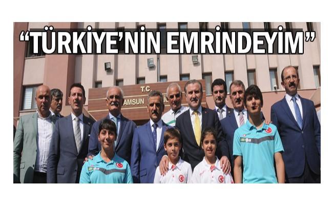 'Türkiye'nin emrindeyim'