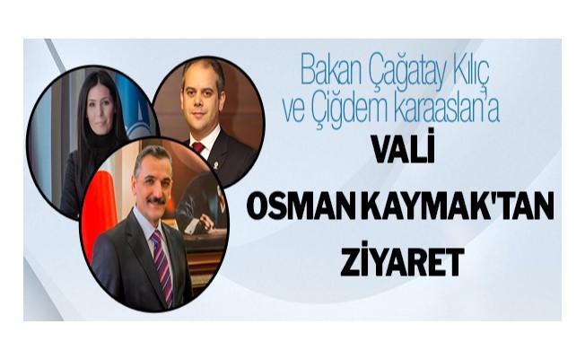 Vali Osman Kaymak`tan ziyaret