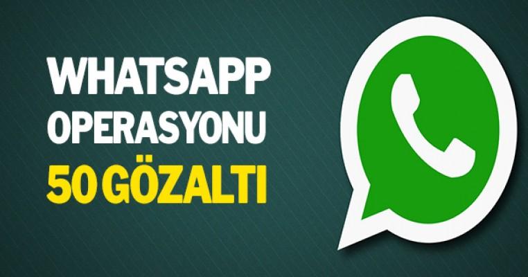 WhatsApp operasyonu: 50 gözaltı