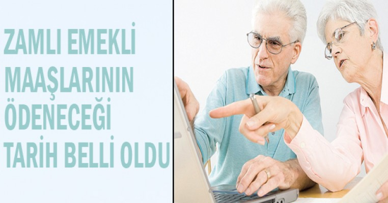 Zamlı emekli maaşlarının ödeneceği tarih belli oldu