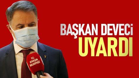 Başkan Cemil Deveci uyardı