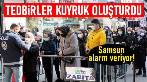 Samsun'da tedbirler kuyruk oluşturdu
