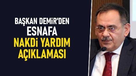 Başkan Demir'den nakdi yardım açıklaması