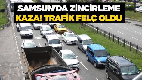Samsun'da zincirleme kaza! Trafik felç oldu