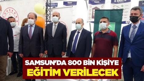 Samsun'da 800 bin kişiye eğitim verilecek