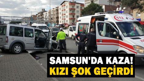Samsun'da kaza! Kızı şok geçirdi