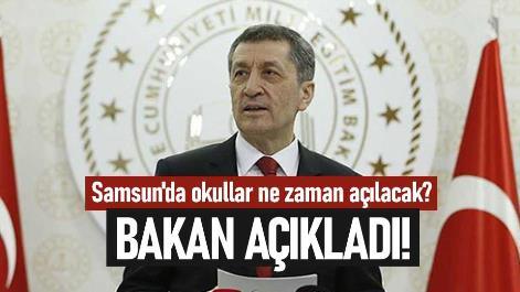 Samsun'da okullar ne zaman açılacak Bakan açıkladı!