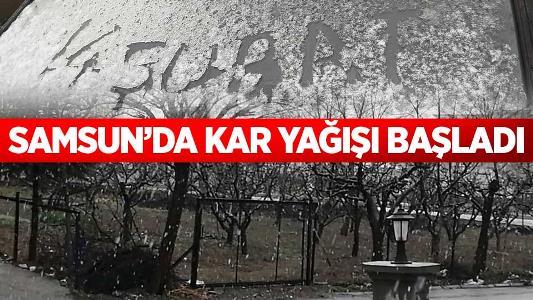 Samsun'da kar yağışı başladı