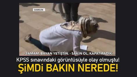 Samsun'da KPSS sınavındaki görüntüsüyle olay olmuştu! Şimdi bakın nerede!
