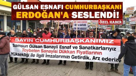 Gülsan esnafı Cumhurbaşkanı Erdoğan'a seslendi!