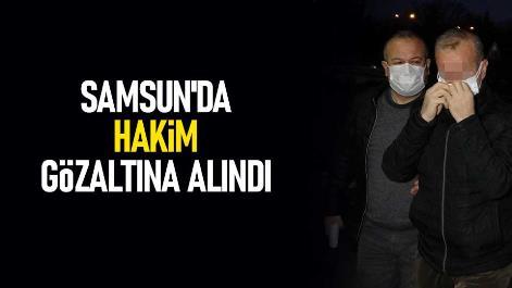 Samsun'da hakim gözaltına alındı
