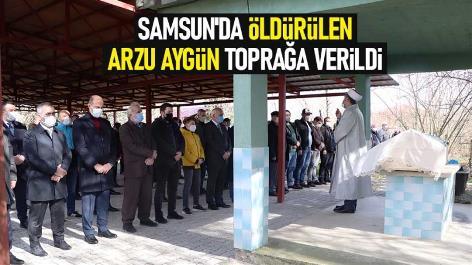Samsun'da öldürülen Arzu Aygün toprağa verildi
