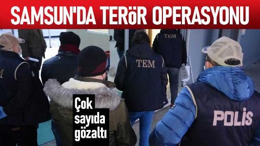 Samsun'da terör operasyonu! Çok sayıda gözaltı