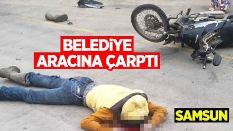 Samsun'da belediye aracına çarptı