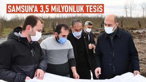 Samsun'a 3,5 milyonluk tesis