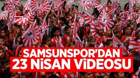 Samsunspor'dan 23 Nisan videosu