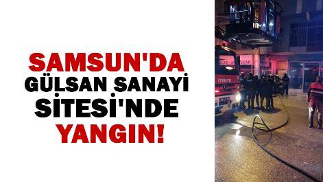 Samsun'da Gülsan Sanayi Sitesi'nde yangın!
