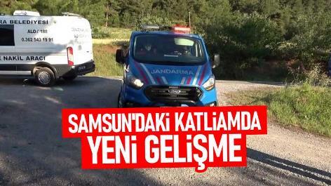 Samsun'daki katliamda yeni gelişme
