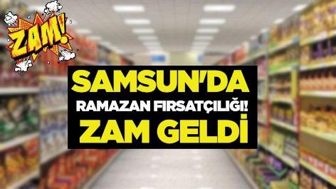 Samsun'da Ramazan fırsatçılığı! Zam geldi