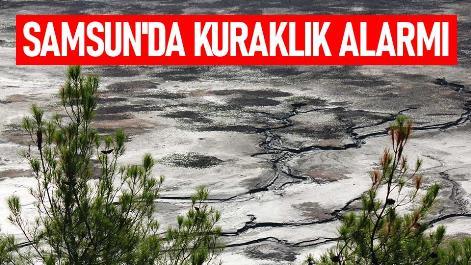 Samsun'da kuraklık alarmı