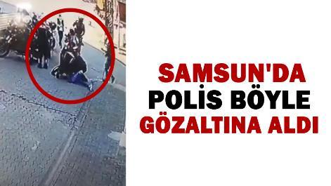 Samsun'da polis böyle gözaltına aldı