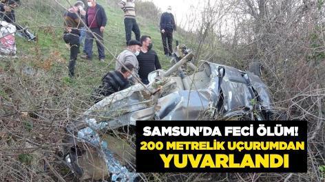 Samsun'da feci ölüm! 200 metrelik uçurumdan yuvarlandı
