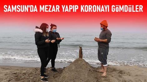 Samsun'da mezar yapıp koronayı gömdüler