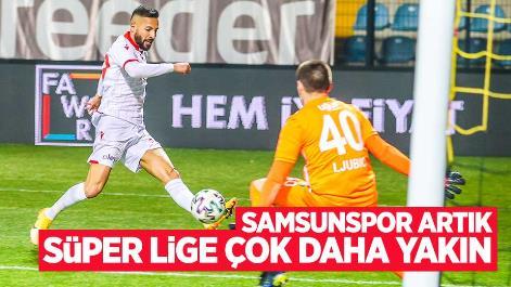 Samsunspor artık Süper Lige çok daha yakın