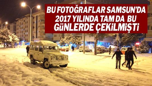Bu fotoğraflar Samsun'da 2017 yılında tam da bu günlerde çekilmişti