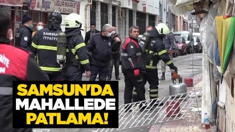 Samsun'da mahallede patlama!