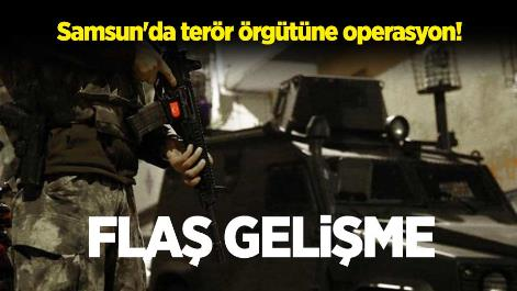 Samsun'da terör örgütüne operasyon! Flaş gelişme
